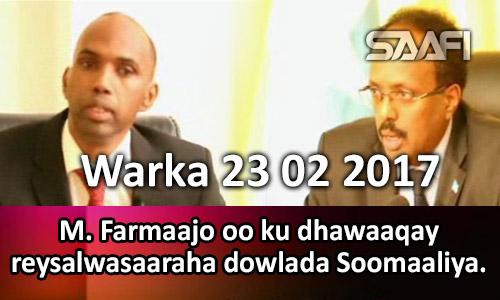 Photo of Warka 23 02 2017 M. Farmaajo oo ku dhawaaqay reysalwasaaraha dowlada Soomaaliya.