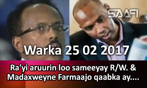 Photo of Warka 25 02 2017 Ra'yi aruurin loo sameeyay R.W. & Madaxweyne Farmaajo qaabka ay…