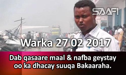 Photo of Warka 27 02 2017 Dab qasaare maal & nafba geystay oo ka dhacay suuqa Bakaaraha.