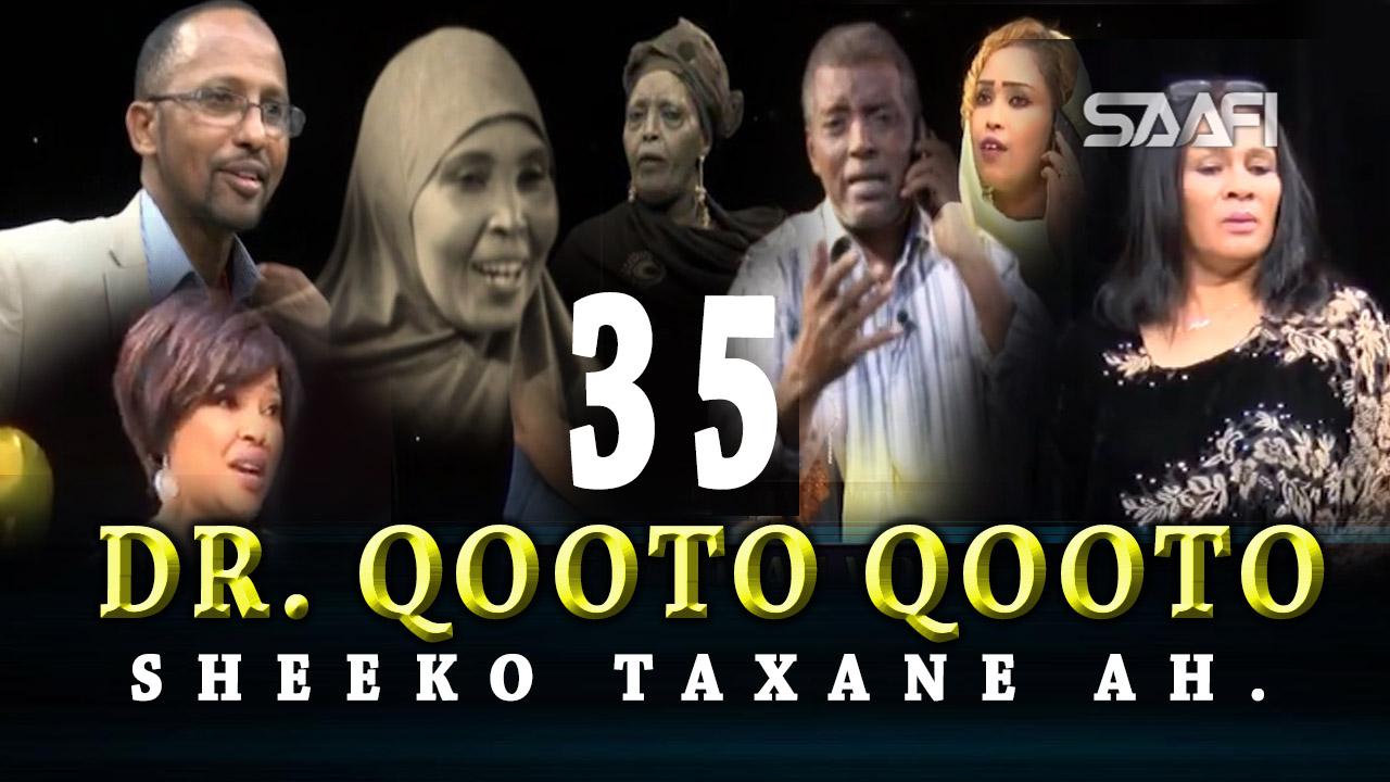Photo of DR. Qooto Qooto Part 35 Sheeko taxane ah jilayaal badan.