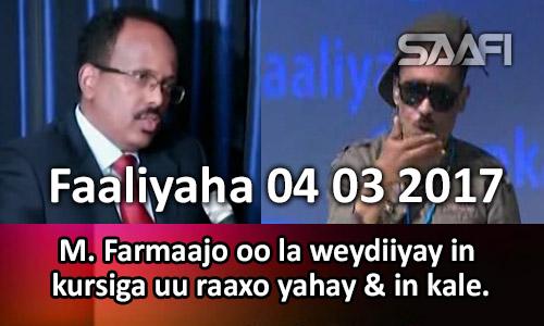 Photo of Faaliyaha 04 03 2017 M. Farmaajo oo la weydiiyay in kursiga raaxo yahay & in kale.
