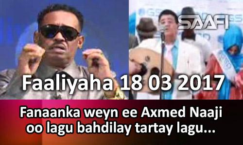 Photo of Faaliyaha 18 03 2017 Fanaanka weyn ee Axmed Naaji oo lagu bahdilay tartay lagu…