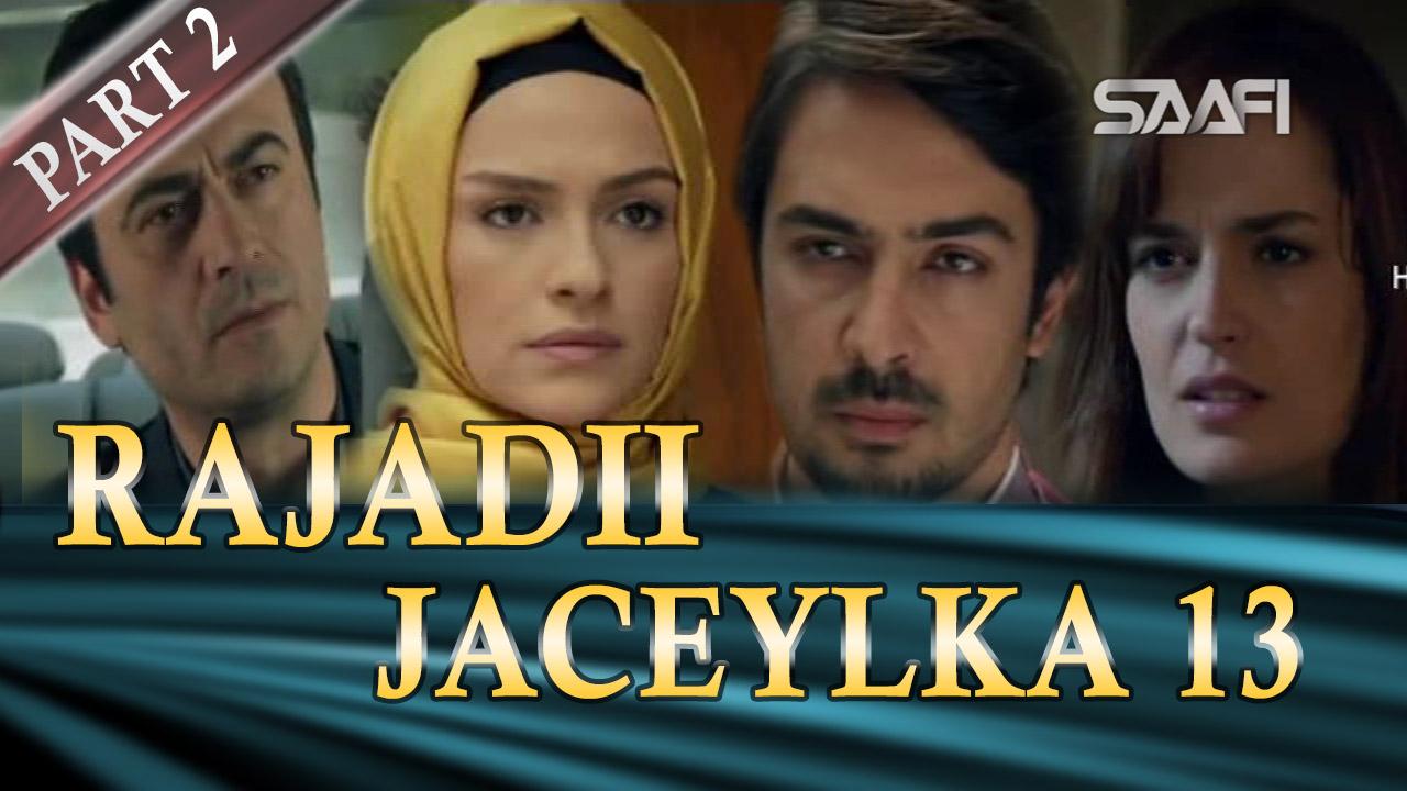 Photo of Rajadii Jaceylka Part 2-Qeybta 13