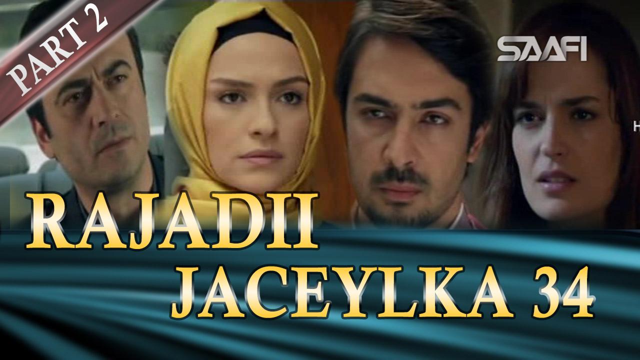 Photo of Rajadii Jaceylka Part 2-Qeybta 34