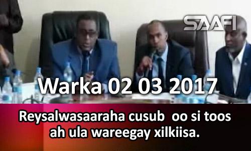 Photo of Warka 02 03 2017 Reysalwasaaraha cusub oo si toos ah ula wareegay xilkiisa.