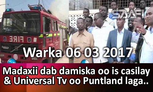 Photo of Warka 06 03 2017 Madaxii dab damiska oo is casilay & Universal TV Puntland oo laga…