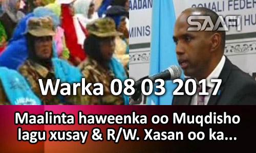 Photo of Warka 08 03 2017 Maalinta haweenka oo Muqdisho lagu xusay & R.W. Xasan oo ka qeyb…