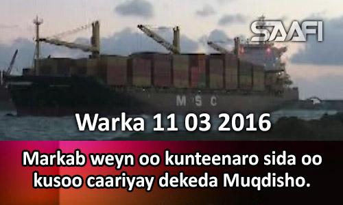 Photo of Warka 11 03 2017 Markab weyn oo kunteenaro sida oo kusoo caariyay dekeda Muqdisho.