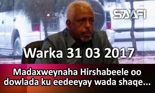 Photo of Warka 31 03 2017 Madaxweynaha HIrshabeele oo dowlada eedeyn usoo jeediyay kuna…
