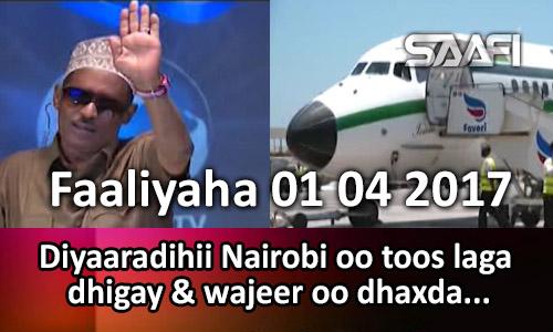Photo of Faaliyaha 01 04 2017 Diyaaradihii Nairobi oo toos laga dhigay & Wajeer oo dhaxda