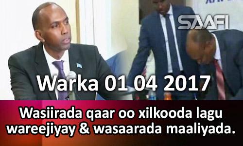 Photo of Warka 01 04 2017 Wasiirada qaar oo xilkooda lagu wareejiyay & wasaarada maaliyada.