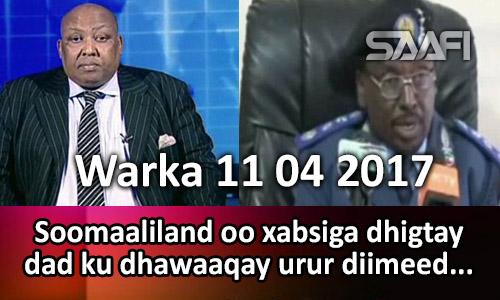 Photo of Warka 11 04 2017 Soomaaliland oo xabsiga dhigtay dad ku dhawaaqay urur diimeed cusub