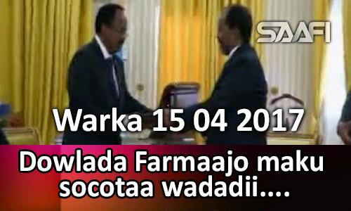 Photo of Warka 15 04 2017 Dowlada Farmaajo maku socotaa wadadii qaraxnimada Soomaaliyeed