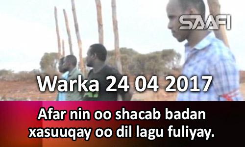 Photo of Warka 24 04 2017 Afar nin oo shacab badan xasuuqay oo dil lagu fuliyay.