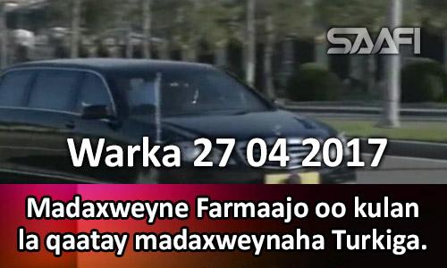 Photo of Warka 27 04 2017 Madaxweyne Farmaajo oo kulan la qaatay madaxweynaha Turkiga.