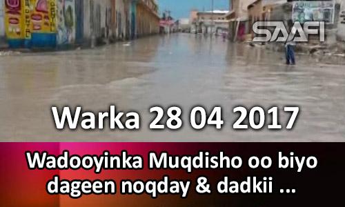 Photo of Warka 28 04 2017 Wadooyinka Muqdisho oo biyo dageen noqday & dadkii oo…