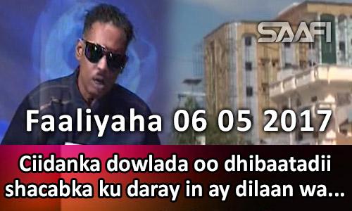 Photo of Faaliyaha 06 05 2017 Ciidanka dowlada oo dhibaatadii shacabka ku daray in ay dilaan wa…