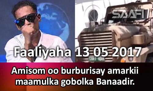 Photo of Faaliyaha 13 05 2017 Amisom oo burburisay amarkii maamulka gobolka Banaadir.