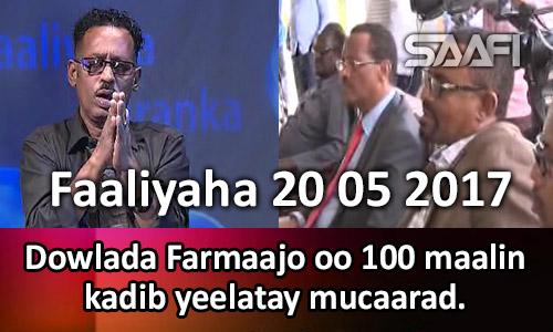 Photo of Faaliyaha 20 05 2017 Dowlada Farmaajo oo 100 maalin kadib yeelatay mucaarad.
