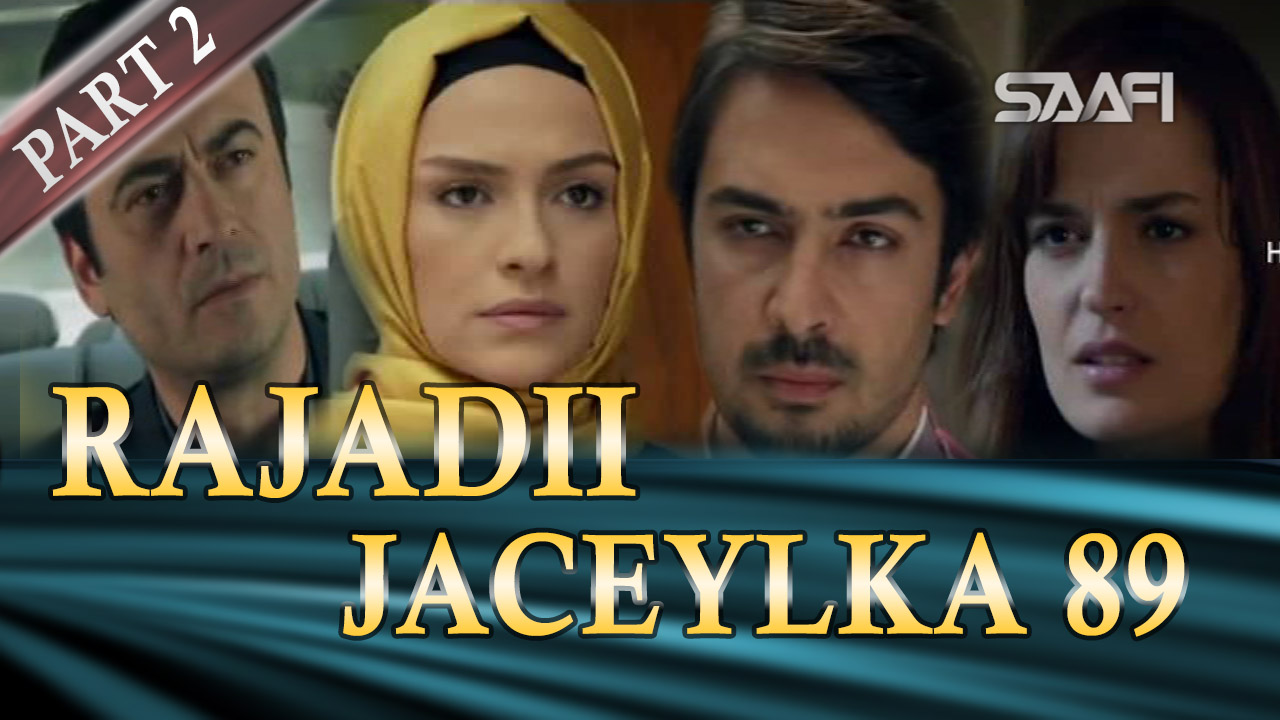 Photo of Rajadii Jaceylka Part 2-Qeybta 89