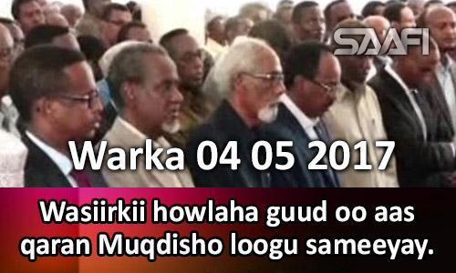 Photo of Warka 04 05 2017 Wasiirkii howlaha guud oo aas qaran Muqdisho loogu sameeyay.
