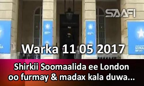 Photo of Warka 11 05 2017 Shirkii Soomaalida London oo furmay & madax kala duwan oo …