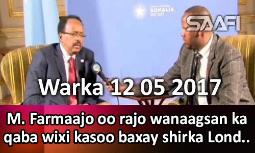 Photo of Warka 12 05 2017 M. Farmaajo oo rajo wanaagsan ka qaba waxa kaoo baxay shirka…