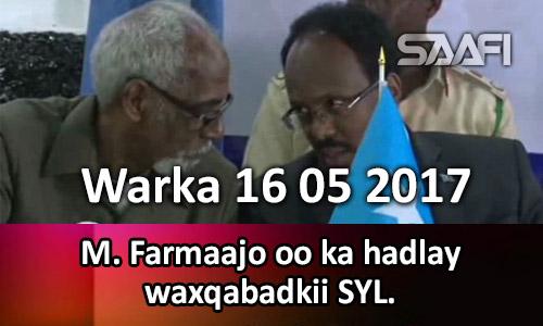 Photo of Warka 16 05 2017 M. Farmaajo oo ka hadlay waxqabadkii SYL.
