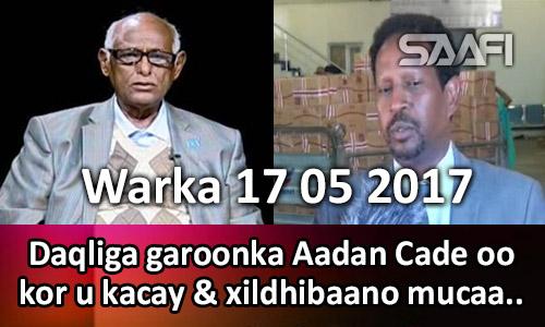 Photo of Warka 17 05 2017 Daqliga garoonka Aadan Cade oo kor u kacay & xildhinaabo mucaaraday …
