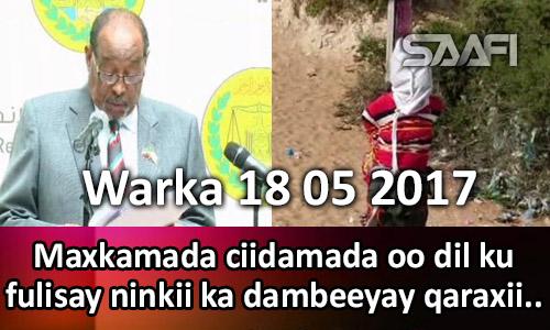Photo of Warka 18 05 2017 Maxkamada ciidamada oo dil ku fulisay ninkii ka dambeeyay qaraxii …