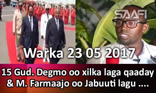 Photo of Warka 23 05 2017 Shan & toban gud degmo oo xilka laga qaaday & M. Farmaaj oo J…