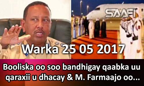 Photo of Warka 25 05 2017 Booliska oo soo bandhigay qaabka uu qaraxii u dhacay & M. Farmaajo oo…