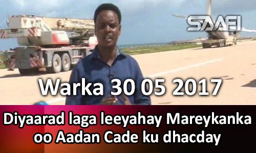 Photo of Warka 30 05 2017 Diyaarad laga leeyahay Mareykanka oo Aadan Cade kusoo dhacday.