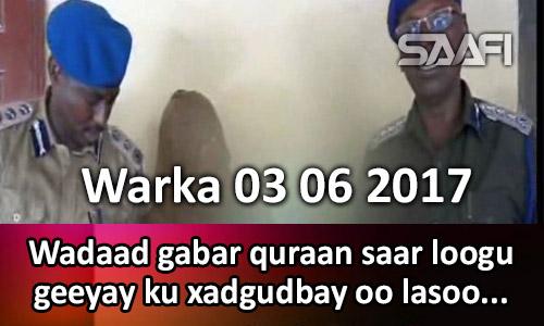 Photo of Warka 03 06 2017 Wadaad gabar quraan saar loogu geeyay kuxad gudbay oo lasoo…