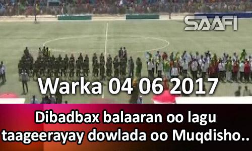 Photo of Warka 04 06 2017 Dibadbax balaaran oo lagu taageerayay dowlada oo Muqdisho ka…