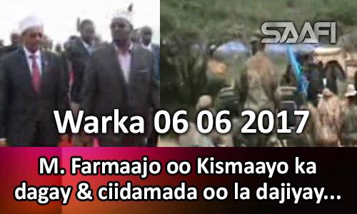 Photo of Warka 06 06 2017 M. Farmaajo oo kismaayo ka dagay & ciidamada oo la dajiyay…
