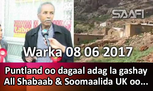 Photo of Warka 08 06 2017 Puntland oo dagaal adag la gashay Shabaab & Soomaalida UK oo…