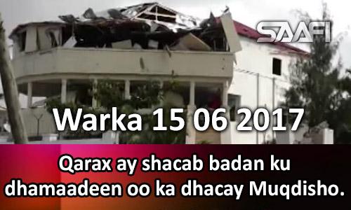 Photo of Warka 15 06 2017 Qarax ay shacab badan ku dhamaadeen oo ka dhacay Muqdisho.