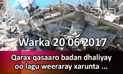 Photo of Warka 20 06 2017 Qarax qasaare badan dhaliyay oo lagu weeraray xarunta wadajir ee…