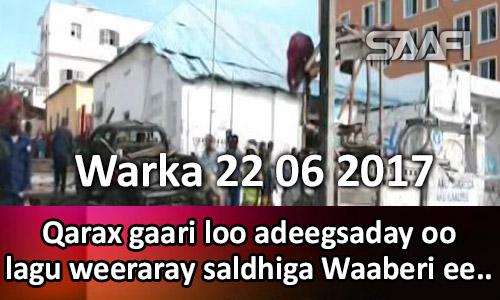 Photo of Warka 22 06 2017 Qarax gaari loo adeegsaday oo lagu weeraray saldhiga Waaberi.