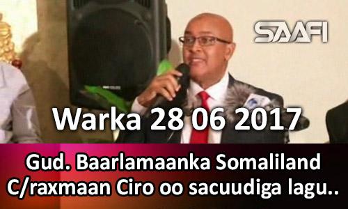 Photo of Warka 28 06 2017 Gud. Baarlamaanka Somaliland Cabdiraxmaan Ciro oo Sacuudiga lagu ….