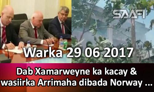 Photo of Warka 29 06 2017 Dab Xamarweyne ka kacay & wasirka Arrimaha dibada Norway oo..