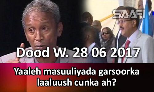 Photo of Yaaleh garsoorka laaluush cunka ah? Dood Wadaag 28 06 2017