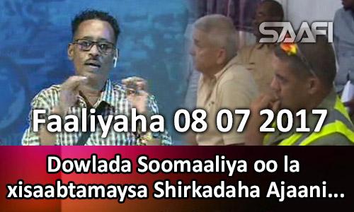 Photo of Faaliyaha 08 07 2017 Dowlada Soomaaliya oo la xisaabtamaysa shirkadaha Ajaanibta.