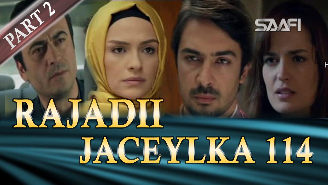 Photo of Rajadii Jaceylka Part 2-Qeybta 114