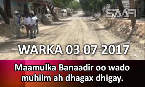 Photo of Warka 03 07 2017 Maamulka Banaadir oo wado muhiim ah dhagax dhigay.