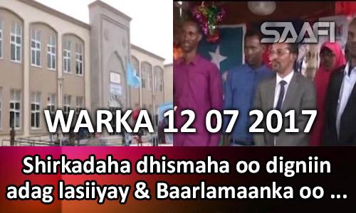 Photo of Warka 12 07 2017 Shirkadaha dhismaha oo digniin adag lasiiyay & baarlamanka oo…