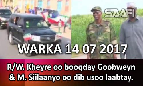 Photo of Warka 14 07 2017 RW. Kheyre oo booqday Goobweyn & M. Siilaanyo oo soo laabtay.
