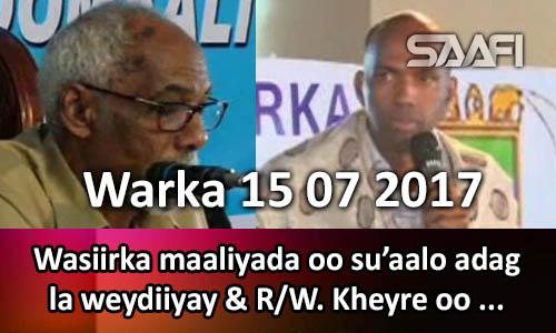 Photo of Warka 15 07 2017 Wasiirka maaliyada oo su'aalo adag la weydiiyay & R.W. Kheyre oo…