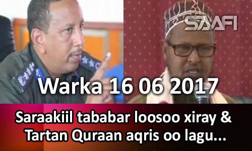 Photo of Warka 16 07 2017 Saraakiil tababar loosoo xiray & tartan quraan aqris oo…